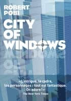 City of windows ebook by Robert Pobi