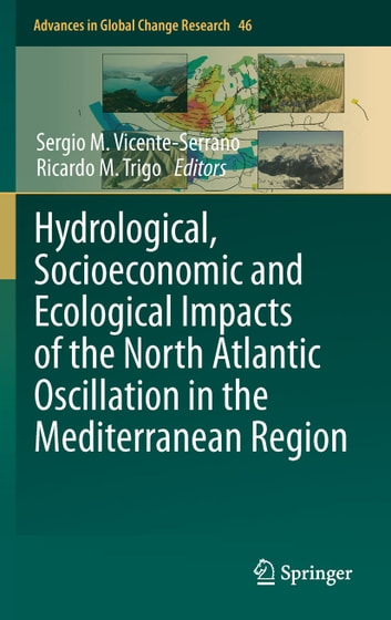 Hydrological, Socioeconomic and Ecological Impacts of the North Atlantic Oscillation in the Mediterranean Region ebook by