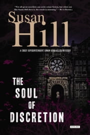 The Soul of Discretion - A Chief Superintendent Simon Serrailler Mystery ebook by Susan Hill