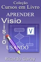 Aprender Visio usando ebook by Ricardo Garay