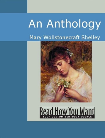 An Anthology ebook by Mary Wollstonecraft Shelley