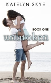 Unbroken ebook by Katelyn Skye