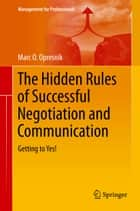The Hidden Rules of Successful Negotiation and Communication ebook by Marc Oliver Opresnik