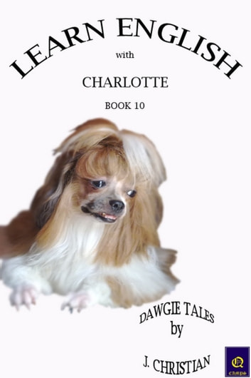 Learn English with Charlotte: Book 10 ebook by J. Christian