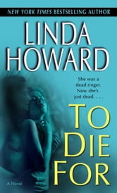 To Die For - A Novel ebook by Linda Howard
