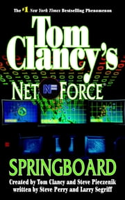 Tom Clancy's Net Force: Springboard ebook by Tom Clancy, Steve Pieczenik, Steve Perry