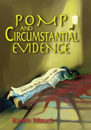 Pomp and Circumstantial Evidence ebook by Karen Mauck
