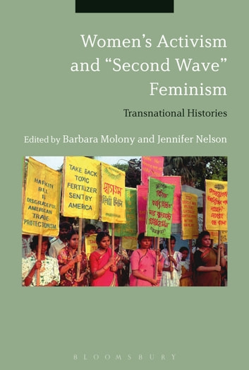 "Women's Activism and ""Second Wave"" Feminism - Transnational Histories ebook by"
