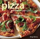 Pizza - and Other Savory Pies ebook by Brigit Binns