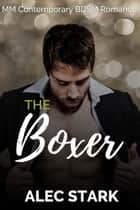 The Boxer ebook by Alec Stark