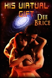 His Virtual Gift ebook by Dee Brice
