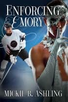 Enforcing Emory ebook by Mickie B. Ashling