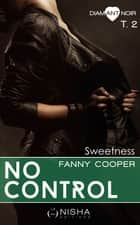 No control Sweetness - tome 2 ebook by Fanny Cooper