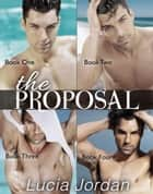 The Proposal - Complete Collection ebook by Lucia Jordan