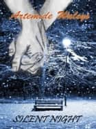 Silent Night ebook by Artemide Waleys