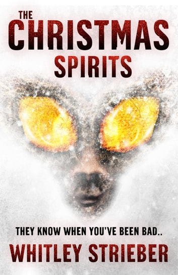 The Christmas Spirits - A twist on a Christmas Carol ebook by Whitley Strieber
