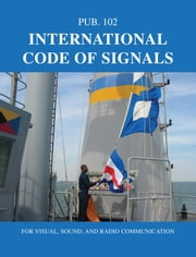 International Code of Signals: For Visual, Sound, and Radio Communication ebook by NIMA