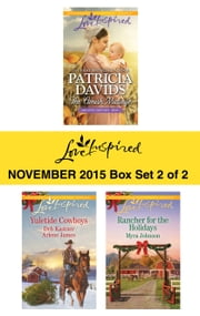 Love Inspired November 2015 - Box Set 2 of 2 - The Amish Midwife\The Cowboy's Yuletide Reunion\The Cowboy's Christmas Gift\Rancher for the Holidays ebook by Patricia Davids,Myra Johnson,Deb Kastner,Arlene James