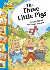 The Three Little Pigs - Hopscotch Fairy Tales ebook by Anne Walter