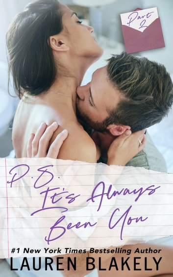 PS It's Always Been You: Part 2 ebook by Lauren Blakely