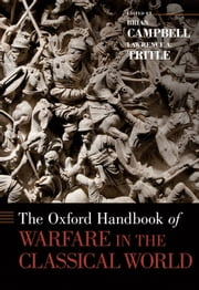 The Oxford Handbook of Warfare in the Classical World ebook by Brian Campbell,Lawrence A. Tritle