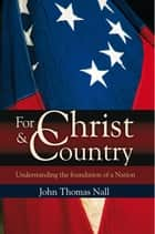 For Christ And Country ebook by John Thomas Nall