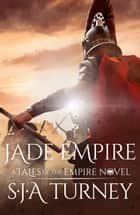 Jade Empire ebook by S.J.A. Turney