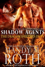 The Dragon Shifter's Duty - Shadow Agents / PSI-Ops, #2 ebook by Mandy M. Roth