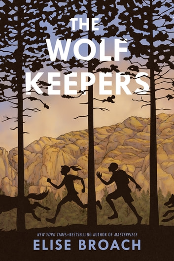 The Wolf Keepers ebook by Elise Broach
