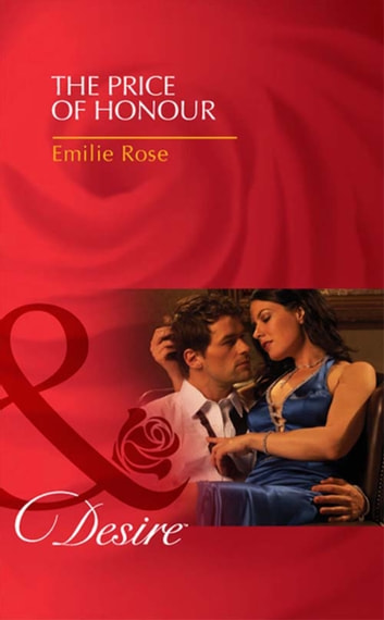 The Price of Honour (Mills & Boon Desire) ebook by Emilie Rose