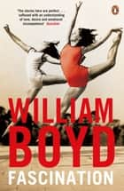 Fascination ebook by William Boyd