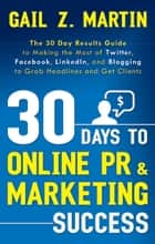 30 Days to Online PR and Marketing Success ebook by Gail Z. Martin