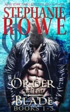 Order of the Blade Boxed Set (Books 1-3) ebook by Stephanie Rowe