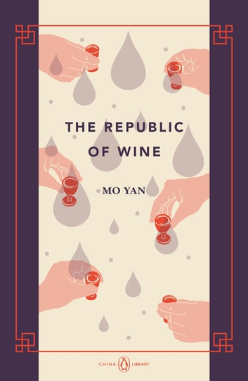 The Republic of Wine - China Library ebook by Mo Yan