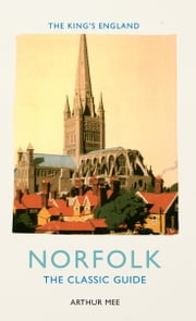 King's England: Norfolk ebook by Arthur Mee