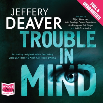 Trouble in Mind audiobook by Jeffery Deaver
