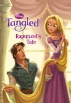 Tangled: Rapunzel's Tale ebook by Disney Book Group