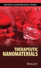 Therapeutic Nanomaterials ebook by Mustafa O. Guler,Ayse B. Tekinay