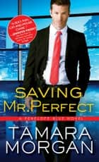Saving Mr. Perfect ebook by Tamara Morgan