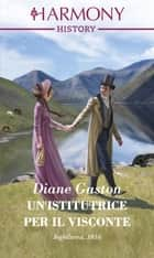 Un'istitutrice per il visconte ebook by Diane Gaston