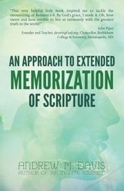 An Approach to Extended Memorization of Scripture ebook by Dr. Andrew M. Davis