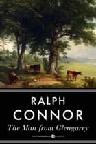 The Man From Glengarry ebook by Ralph Connor