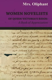 Women Novelists of Queen Victoria's Reign : A Book of Appreciation ebook by Various Authors