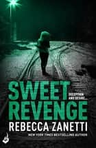 Sweet Revenge: Sin Brothers Book 2 (An addictive, page-turning thriller) ebook by Rebecca Zanetti