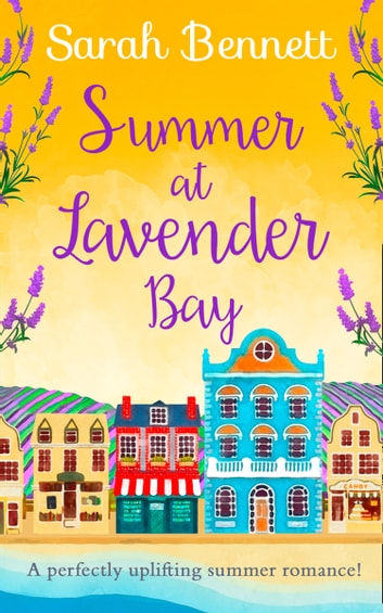 Summer at Lavender Bay (Lavender Bay, Book 2) ebook by Sarah Bennett
