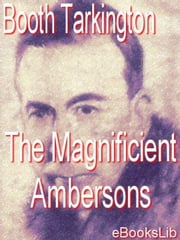 The Magnificient Ambersons ebook by Tarkington, Booth