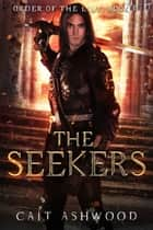 The Seekers ebook by Cait Ashwood