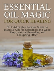 Massage reflexotherapy ebooks rakuten kobo essential oil magic for quick healing 60 admirable recipes guide on essential oils for fandeluxe Gallery