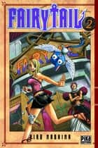 Fairy Tail T02 ebook by Hiro Mashima