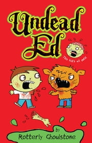 Undead Ed ebook by Rotterly Ghoulstone,Nigel Baines